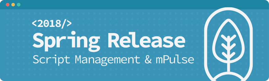 Spring Release Script Manager & mPulse