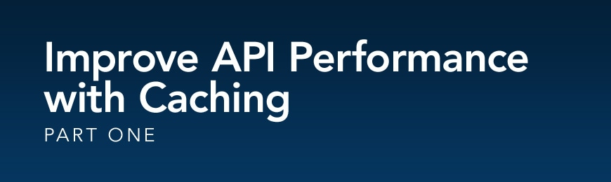 Improve API Performance, Part 1
